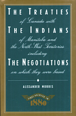 Treaties of Canada with the Indians of Manitoba and the North-West Territories